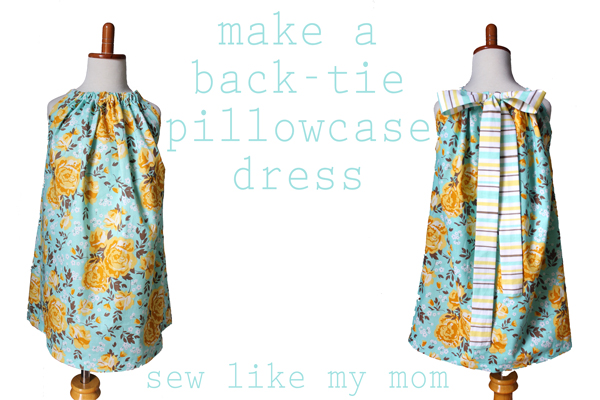 Pillowcase Dress With Back Ties Sew Like My Mom